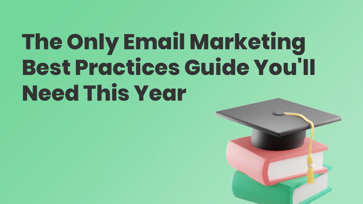 Email marketing best practices guide