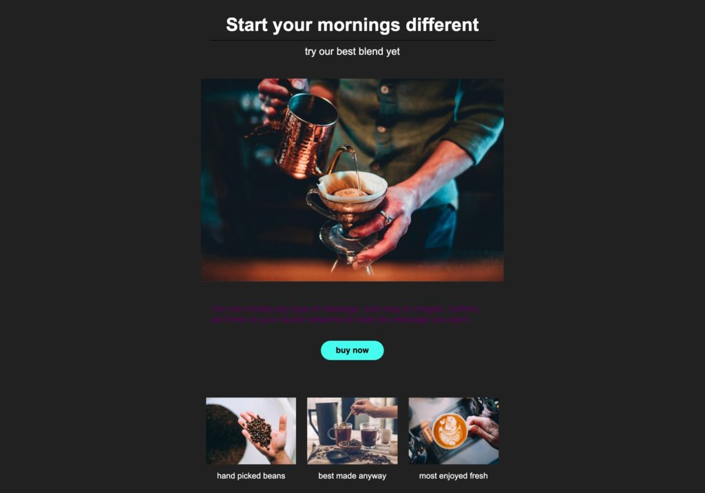 """Dark background email template with an image of a barista making coffee and text that says """"Start your mornings different."""""""